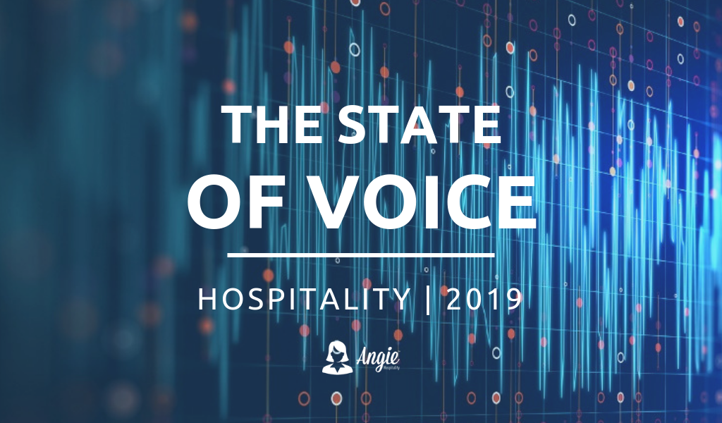 State of Voice 2019 Angie Hospitality